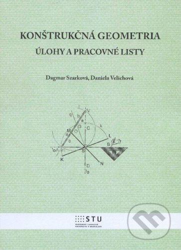 STU Konštrukčná geometria - Dagmar Szarková, Daniela Velichová cena od 135 Kč