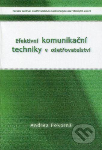 Andrea Pokorná: Efektivní komunikační techniky v ošetřovatelství cena od 256 Kč