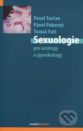 Maxdorf Sexuologie pro urology a gynekology - Pavel Turčan, Tomáš Fait, Pavel Pokorný cena od 620 Kč