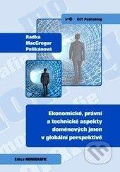 Key publishing Ekonomické, právní a technické aspekty doménových jmen v globální perspektivě - Radka MacGregor Pelikánová cena od 332 Kč