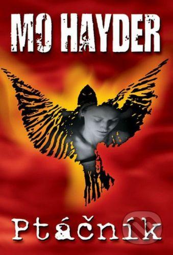 Mo Hayder: Ptáčník cena od 0 Kč