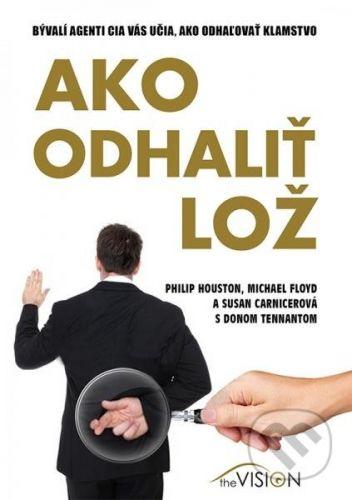 Philip Houston, Michael Floyd, Susan Carnicerová: Ako odhaliť lož cena od 289 Kč