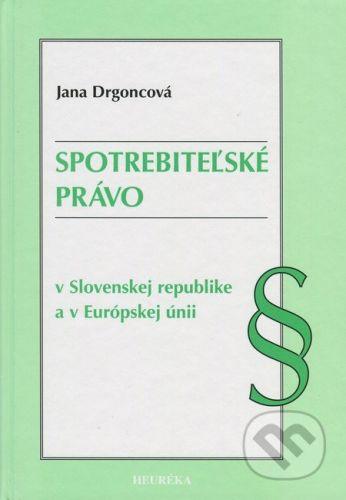 Heuréka Spotrebiteľské právo - Jana Drgoncová cena od 268 Kč