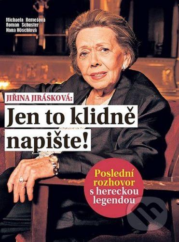 Roman Schuster: Jiřina Jirásková: Jen to klidně napište! cena od 84 Kč