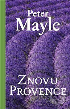 Peter Mayle: Znovu Provence cena od 150 Kč
