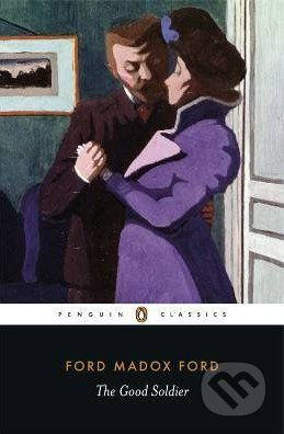 Penguin Books The Good Soldier - Ford Madox Ford cena od 364 Kč