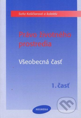 Heuréka Právo životného prostredia - Soňa Košičiarová a kol. cena od 162 Kč