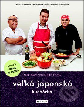 Tomio Okamura, Mie Krejčíková-Okamura: Veľká japonská kuchárka cena od 136 Kč
