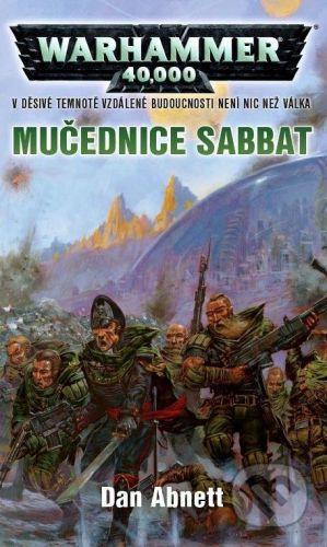 Dan Abnett: Warhammer 40 000: Mučednice Sabbat cena od 239 Kč