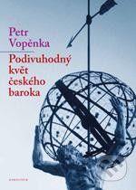 Petr Vopěnka: Podivuhodný květ českého baroka cena od 140 Kč