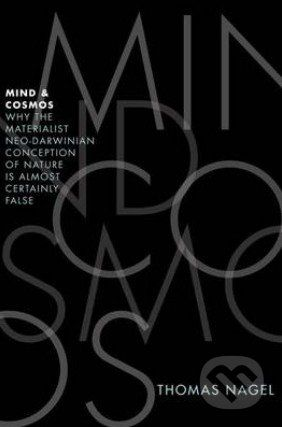 Oxford University Press Mind and Cosmos - Thomas Nagel cena od 626 Kč