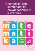 J. Robová, M. Hála, Emil Calda: Matematika pro SŠ - Komplexní čísla, kombinatorika, pravděpodobnost a statistika cena od 162 Kč