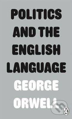 Penguin Books Politics and the English Language - George Orwell cena od 48 Kč