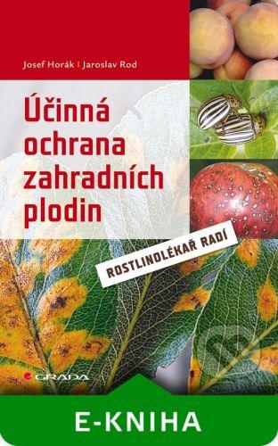 Grada Účinná ochrana zahradních plodin - Josef Horák, Jaroslav Rod cena od 137 Kč