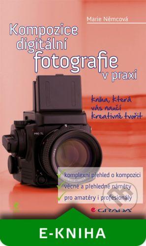 Grada Kompozice digitální fotografie v praxi - Marie Němcová cena od 89 Kč