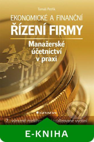 Grada Ekonomické a finanční řízení firmy - Tomáš Petřík cena od 599 Kč