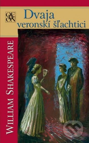 William Shakespeare: Dvaja veronskí šľachtici cena od 156 Kč