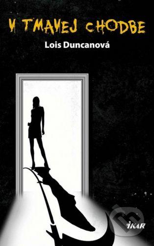 Lois Duncanová: V tmavej chodbe cena od 212 Kč