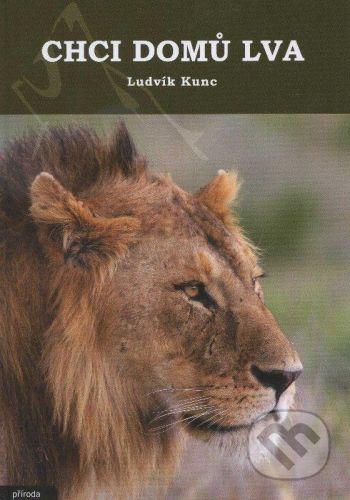 Ludvík Kunc: Chci domů lva cena od 155 Kč
