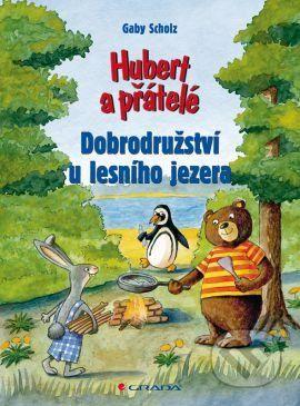 Gaby Scholz: Hubert a přátelé – Dobrodružství u lesního jezera cena od 74 Kč