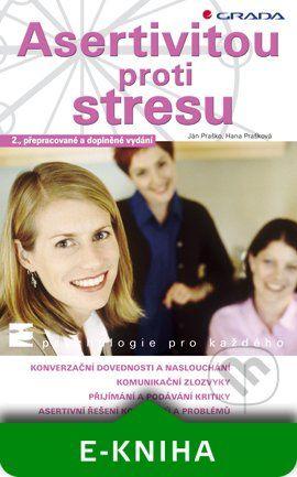 Grada Asertivitou proti stresu - Ján Praško, Hana Prašková cena od 59 Kč
