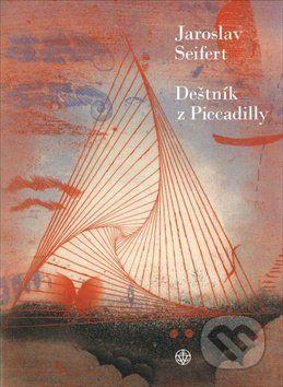 Jaroslav Seifert: Deštník z Picadilly cena od 131 Kč