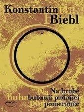 Konstantin Biebl: Na hrobě bubnují padající pomeranče cena od 90 Kč