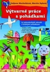 Taťjana Macholdová: Výtvarné práce s pohádkami cena od 165 Kč