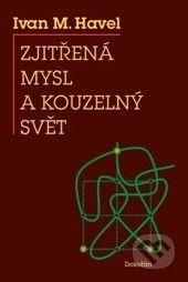 Ivan M. Havel: Zjitřená mysl a kouzelný svět cena od 201 Kč