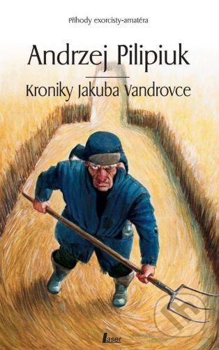 Andrzej Pilipiuk: Kroniky Jakuba Vandrovce cena od 154 Kč