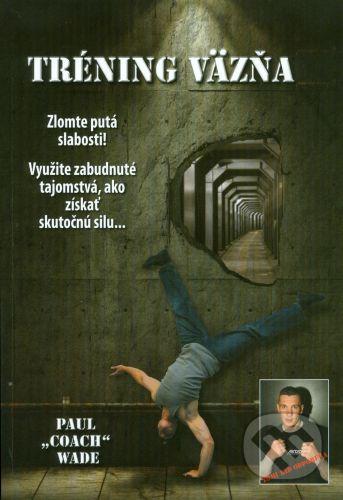 Zelený kocúr Tréning väzňa - Wade Paul cena od 378 Kč