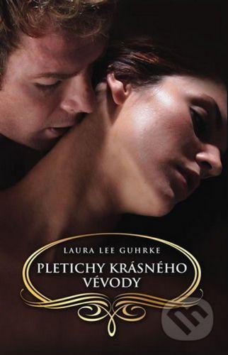 Laura Lee Guhrke: Pletichy krásného vévody cena od 0 Kč