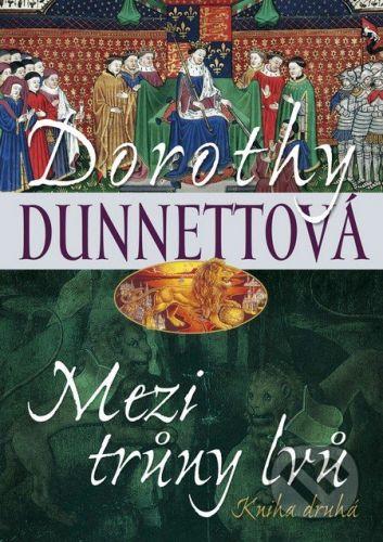 Dorothy Dunnett: Mezi trůny lvů - kniha druhá cena od 129 Kč