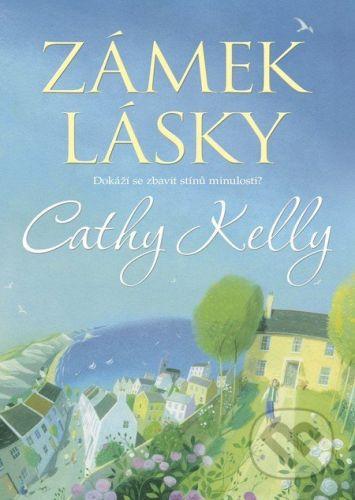 Cathy Kelly: Zámek lásky cena od 194 Kč