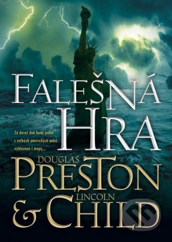 Douglas Preston, Lincoln Child: Falešná hra cena od 182 Kč