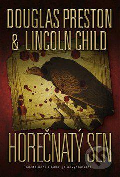 Douglas Preston, Lincoln Child: Horečnatý sen cena od 0 Kč