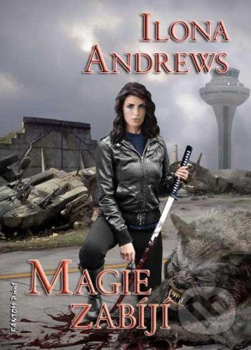 Ilona Andrews: Kate Daniels 5 - Magie zabíjí cena od 82 Kč