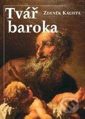 Zdeněk Kalista: Tvář baroka cena od 196 Kč
