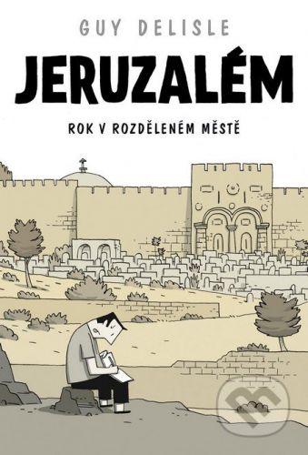 Guy Delisle: Jeruzalém - Rok v rozděleném městě - komiks cena od 405 Kč