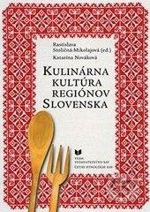 VEDA Kulinárna kultúra regiónov Slovenska - Katarína Nováková cena od 385 Kč