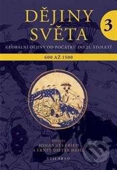Johannes Fried: Dějiny světa 3 - Výklady světa a světová náboženství. 600 až 1500 cena od 410 Kč