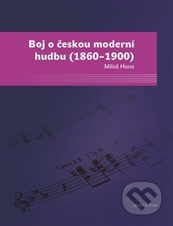 Miloš Hons: Boj o českou moderní hudbu cena od 130 Kč