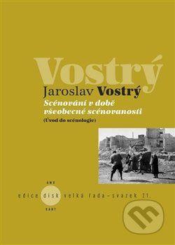 Jaroslav Vostrý: Scénování v době všeobecné scénovanosti cena od 165 Kč