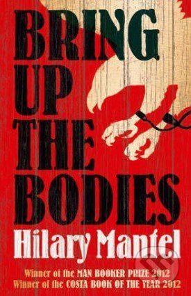 Mantel Hilary: Bring Up the Bodies cena od 173 Kč