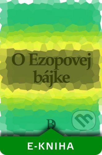 Peter Druska O Ezopovej bájke - Ezop cena od 1468 Kč