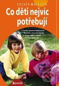 Zdeněk Matějček: Co děti nejvíc potřebují cena od 155 Kč