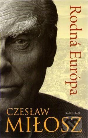 Czesław Miłosz: Rodná Európa cena od 277 Kč