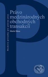 C. H. Beck SK Právo medzinárodných obchodných transakcií - Martin Maxa cena od 642 Kč