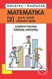 Jiří Odvárka, Jiří Kadleček: Matematika pro 8. roč. ZŠ - 2.díl Lineární rovnice, základy statistiky 2.přepracované vydání cena od 89 Kč