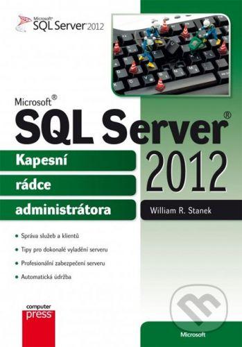William R. Stanek: Microsoft SQL Server 2012 Kapesní rádce administrátora cena od 474 Kč